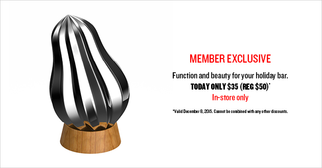Member Exclusive! Function and beauty for your holiday bar. Today Only, $35 (REG $50) - In Store Only!