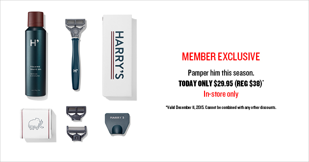 Member Exclusive! Pamper him this season. Today Only, 2 for $29.95 (REG $38 Each) - In Store Only!
